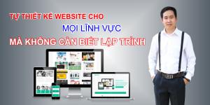 Tự thiết kế website mọi lĩnh vực mà không cần biết lập trình